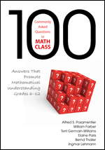 100 Commonly Asked Questions in Math Class: Answers That Promote Mathematical Understanding, Grades 6-12-0