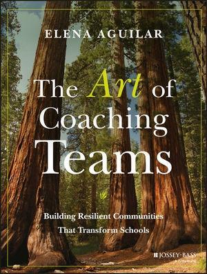 The Art of Coaching Teams: Building Resilient Communities that Transform Schools-0