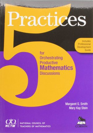 5 Practices for Orchestrating Productive Mathematics Discussions-0