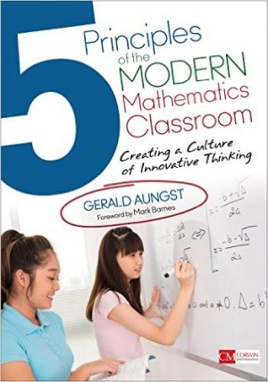 5 Principles of the Modern Mathematics Classroom: Creating a Culture of Innovative Thinking-0