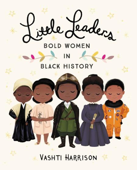 Little Leaders: Bold Women in Black History-0