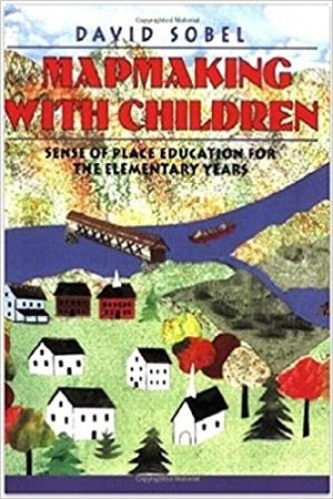 Mapmaking with Children: Sense of Place Education for the Elementary Years-0