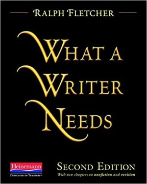 What a Writer Needs, Second Edition-0