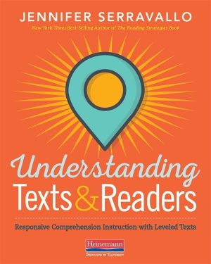 Understanding Texts & Readers: Responsive Comprehension Instruction with Leveled Texts-0