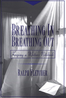 Breathing In, Breathing Out: Keeping a Writer's Notebook-0