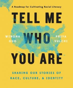 Tell Me Who You Are: Sharing Our Stories Of Race, Culture, & Identity-0