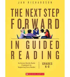 The Next Step Forward in Guided Reading: An Assess-Decide-Guide Framework for Supporting Every Reader-0