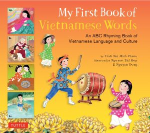 My First Book of Vietnamese Words: An ABC Rhyming Book of Vietnamese Language and Culture-0