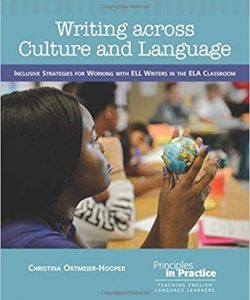 Writing across Culture and Language: Inclusive Strategies for Working with ELL Writers in the ELA Classroom-0