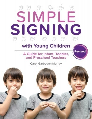 Simple Signing with Young Children, Revised Edition: A Guide for Infant, Toddler, and Preschool Teachers-0