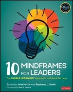 10 Mindframes for Leaders: The VISIBLE LEARNING(R) Approach to School Success-0