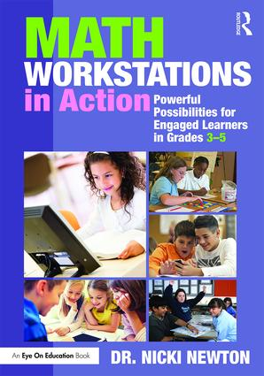 Math Workstations in Action: Powerful Possibilities for Engaged Learning in Grades 3–5-0