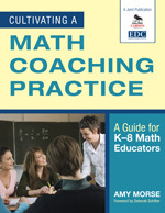 Cultivating a Math Coaching Practice: A Guide for K-8 Math Educators-0