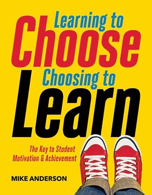 Learning to Choose, Choosing to Learn: The Key to Student Motivation and Achievement-0