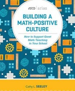 Building a Math-Positive Culture: How to Support Great Math Teaching in Your School-0