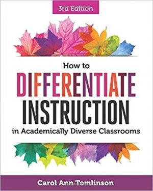 How to Differentiate Instruction in Academically Diverse Classrooms, 3rd Edition-0