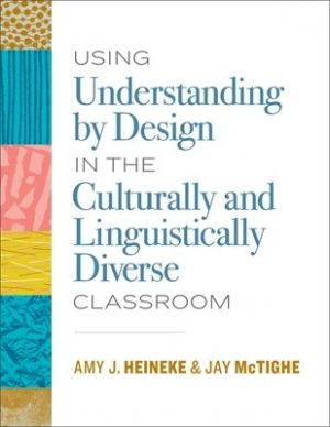 Using Understanding by Design in the Culturally and Linguistically Diverse Classroom-0