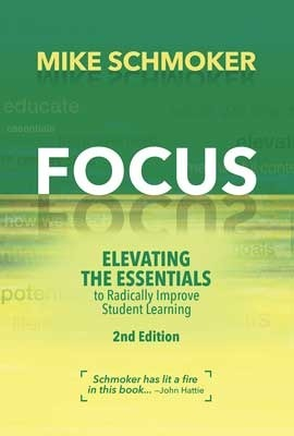 Focus: Elevating the Essentials To Radically Improve Student Learning, 2nd Edition-0