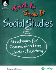 Think It, Show It Social Studies: Strategies for Communicating Understanding-0