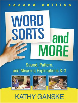 Word Sorts and More, Second Edition: Sound, Pattern, and Meaning Explorations K-3-0