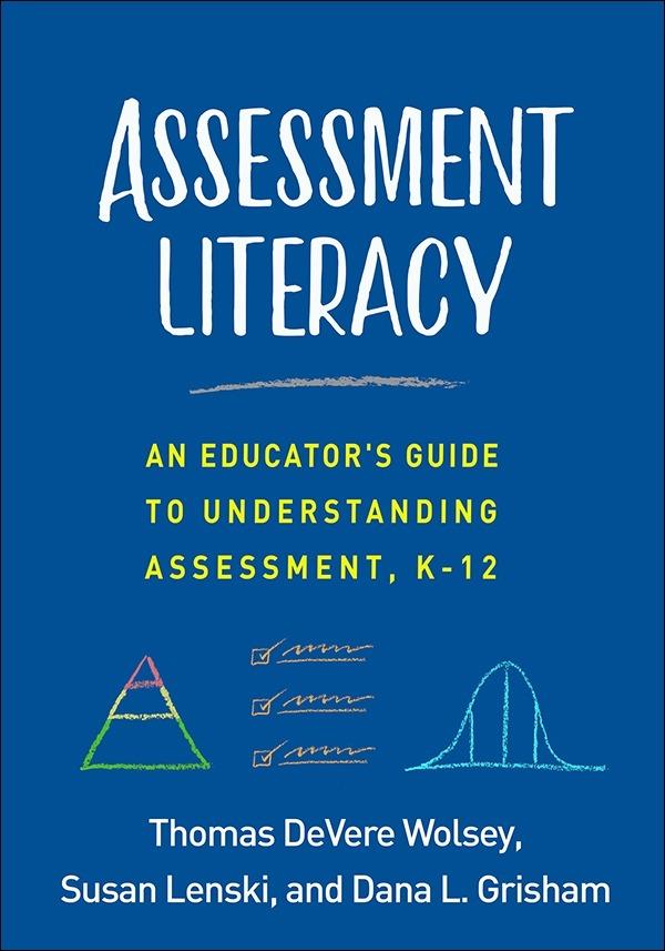 Assessment Literacy: An Educator's Guide to Understanding Assessment, K-12-0
