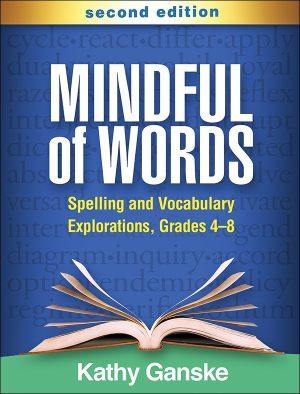 Mindful of Words (Second Edition): Spelling and Vocabulary Explorations, Grades 4-8-0