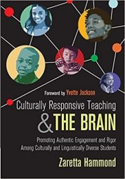Culturally Responsive Teaching and The Brain: Promoting Authentic Engagement and Rigor Among Culturally and Linguistically Diverse Students-0