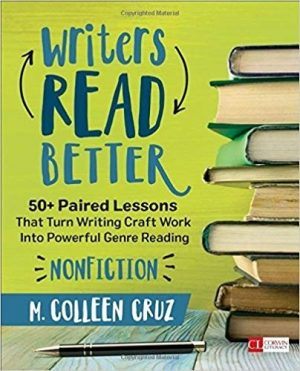 Writers Read Better, Nonfiction: 50+ Paired Lessons That Turn Writing Craft Work Into Powerful Genre Reading-0