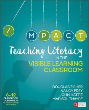 Teaching Literacy in the Visible Learning Classroom, Grades 6-12-0