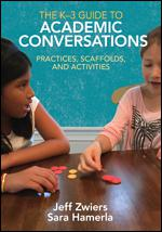 The K-3 Guide to Academic Conversations: Practices, Scaffolds, and Activities-0
