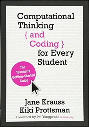 Computational Thinking and Coding for Every Student: The Teacher's Getting-Started Guide-0