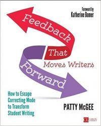 Feedback That Moves Writers Forward: How to Escape Correcting Mode to Transform Student Writing-0