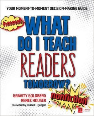 What Do I Teach Readers Tomorrow? Nonfiction, Grades 3-8: Your Moment-to-Moment Decision-Making Guide-0