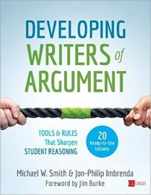 Developing Writers of Argument: Tools and Rules That Sharpen Student Reasoning-0