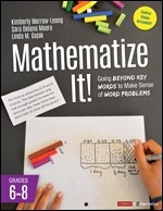 Mathematize It!: Going Beyond Key Words to Make Sense of Word Problems, Grades 6-8-0