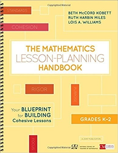 The Mathematics Lesson-Planning Handbook, Grades K-2: Your Blueprint for Building Cohesive Lessons-0