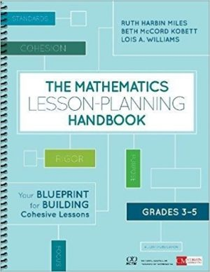The Mathematics Lesson-Planning Handbook, Grades 3-5: Your Blueprint for Building Cohesive Lessons-0