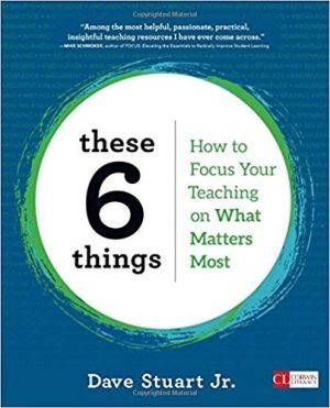 These 6 Things: How to Focus Your Teaching on What Matters Most-0