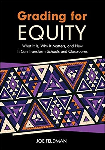 Grading for Equity: What It Is, Why It Matters, and How It Can Transform Schools and Classrooms-0