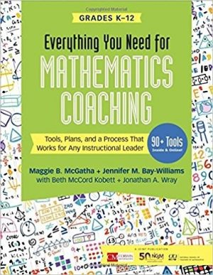 Everything You Need for Mathematics Coaching: Tools, Plans, and a Process That Works for Any Instructional Leader, Grades K-12-0