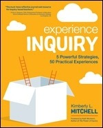 Experience Inquiry: 5 Powerful Strategies, 50 Practical Experiences-0