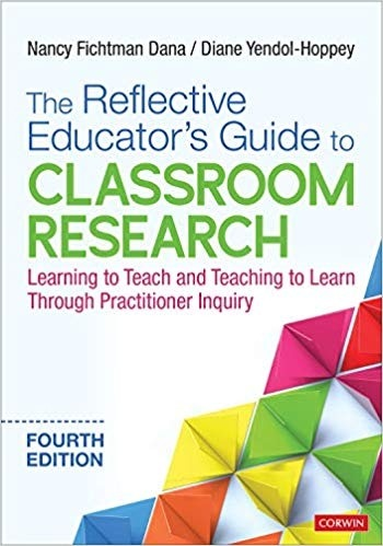 The Reflective Educator's Guide to Classroom Research: Learning to Teach and Teaching to Learn Through Practitioner Inquiry, Fourth Edition-0