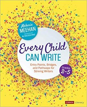 Every Child Can Write, Grades 2-5: Entry Points, Bridges, and Pathways for Striving Writers-0