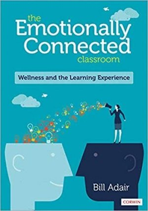 The Emotionally Connected Classroom: Wellness and the Learning Experience-0