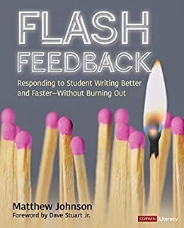 Flash Feedback [Grades 6-12]: Responding to Student Writing Better and Faster – Without Burning Out-0