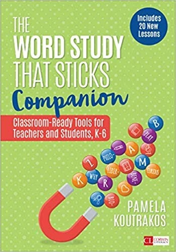 The Word Study That Sticks Companion: Classroom-Ready Tools for Teachers and Students, Grades K-6-0