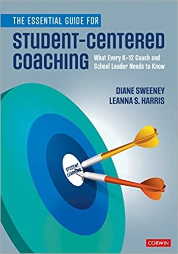 The Essential Guide for Student-Centered Coaching: What Every K-12 Coach and School Leader Needs to Know-0