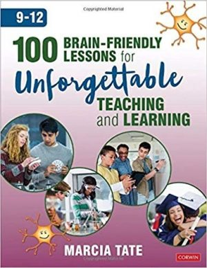 100 Brain-Friendly Lessons for Unforgettable Teaching and Learning (9-12)-0