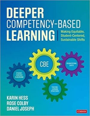 Deeper Competency-Based Learning: Making Equitable, Student-Centered, Sustainable Shifts-0