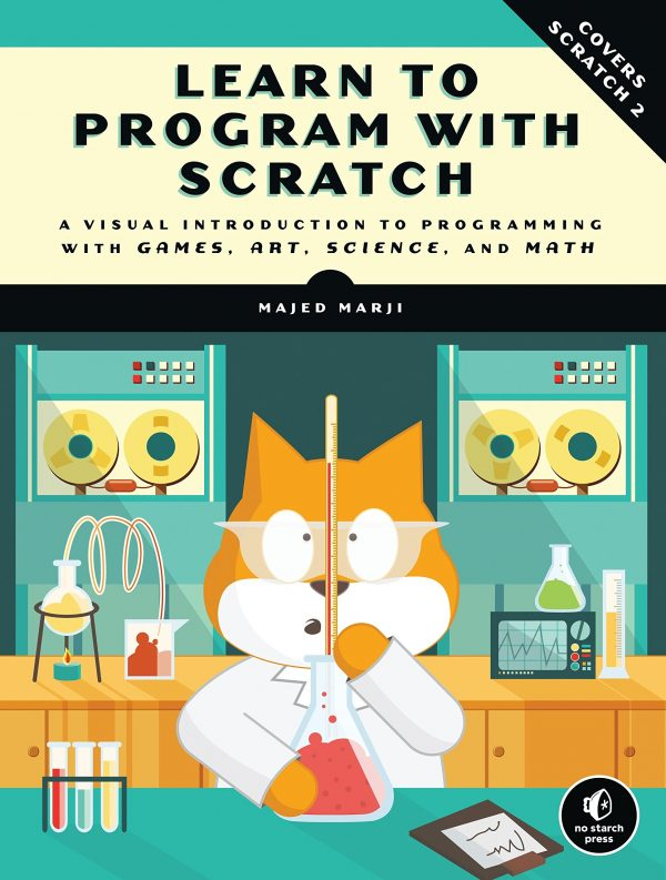 Learn to Program with Scratch: A Visual Introduction to Programming with Games, Art, Science, and Math-0